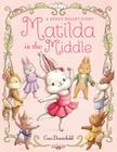 Matilda in the Middle: A Bunny Ballet Story Cover Image