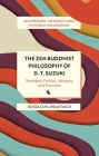 The Zen Buddhist Philosophy of D. T. Suzuki: Strengths, Foibles, Intrigues, and Precision Cover Image