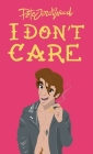 I Don't Care Cover Image