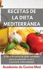 Recetas de la Dieta Mediterránea: El libro de cocina de dieta saludable para la salud del cerebro y prevenir enfermedades Mediterranean Diet Recipes ( Cover Image