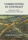 Communities in Contrast: Doncaster and its rural hinterland, c.1830-1870 (Studies in Regional and Local History #16) Cover Image