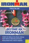 Become an Ironman: An Amateur's Guide to Participating in the World's Toughest Endurance Event Cover Image