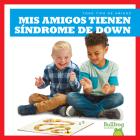 MIS Amigos Tienen Sindrome de Down (My Friend Has Down Syndrom Cover Image