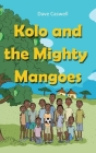 Kolo and the Mighty Mangoes Cover Image