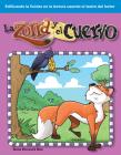 La Zorra Y El Cuervo (the Fox and the Crow) (Spanish Version) (Edificando La Fluidez En La Lectura Usando El Teatro del Lector) Cover Image