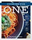Cooking for One: Over 100 Delicious & Easy Meals Created for One Person Cover Image