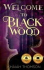Welcome to Blackwood: A Town Where Nothing is as it Seems Cover Image