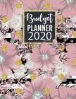Budget Planner Organizer 2020: Daily Weekly and Monthly Calendar Expense Tracker Organizer Budget Journal Tool, Personal Finances, Financial Planner, Cover Image
