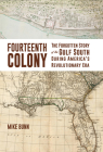 Fourteenth Colony: The Forgotten Story of the Gulf South During America's Revolutionary Era Cover Image