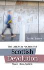 The Literary Politics of Scottish Devolution: Voice, Class, Nation Cover Image