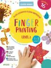 Finger Painting Level 2: Stickers Inside! Strengthens Fine Motor Skills, Develops Patience, Sparks Conversation, Inspires Creativity (Clever Hands) Cover Image