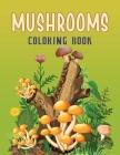 Mushroom Coloring Book: Fungi & Mushroom Identification Coloring Book Cover Image