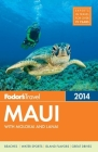 Fodor's Maui 2014: With Molokai and Lanai Cover Image