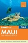 Fodor's Maui 2014: With Molokai and Lanai Cover Image