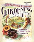 1519 All-Natural, All-Amazing Gardening Secrets: Expert Tips for Gardens and Yards of All Sizes Cover Image