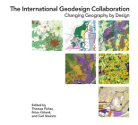 The International Geodesign Collaboration: Changing Geography by Design Cover Image