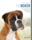The Boxer: Your Essential Guide from Puppy to Senior Dog (Best of Breed) Cover Image