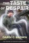 The Taste of Despair, The Master of Perceptions, Book 3 Cover Image
