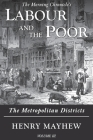 Labour and the Poor Volume III: The Metropolitan Districts Cover Image