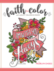 Faith in Color: An Adult Coloring Book, Premium Edition Cover Image