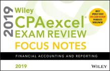 Wiley Cpaexcel Exam Review 2019 Focus Notes: Financial Accounting and Reporting Cover Image