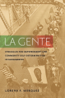 La Gente: Struggles for Empowerment and Community Self-Determination in Sacramento Cover Image