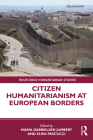 Citizen Humanitarianism at European Borders (Routledge Humanitarian Studies) Cover Image