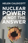 Nuclear Power Is Not the Answer Cover Image