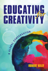 Educating for Creativity: A Global Conversation Cover Image