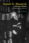 Tomás G. Masaryk a Scholar and a Statesman. The Philosophical Background of His Political Views Cover Image