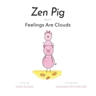 Zen Pig: Feelings Are Clouds Cover Image