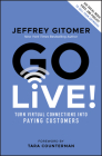 Go Live!: Turn Virtual Connections Into Paying Customers Cover Image
