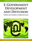 E-Government Development and Diffusion: Inhibitors and Facilitators of Digital Democracy (Premier Reference Source) Cover Image