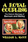 A Royal Coupling: The Historic Marriage of Barnum and Bailey (Milford #72) Cover Image
