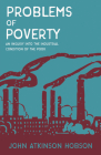Problems of Poverty - An Inquiry Into The Industrial Condition of the Poor Cover Image