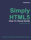 Simply HTML5: How To Visual Guide Cover Image