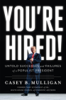 You're Hired!: Untold Successes and Failures of a Populist President Cover Image
