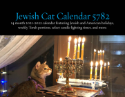 Jewish Cats Calendar 5782: 14 Month 2021-2022 Wall Calendar Featuring Jewish and American Holidays, Weekly Torah Portions, Select Candle Lighting Cover Image