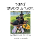 Meet Beans and Basil: Rottweiler Puppies Cover Image