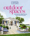 Outdoor Spaces: Fresh Ideas for Stylish Porches, Decks, Patios & Gardens Cover Image