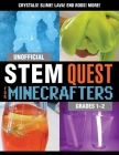 Unofficial STEM Quest for Minecrafters: Grades 1–2 (STEM for Minecrafters) Cover Image