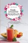 Gesundes Smoothie-Rezeptbuch: 50 einfach zu befolgende Rezepte für mehr Gesundheit und Wohlbefinden Cover Image