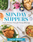 Sunday Suppers: Simple, Delicious Menus for Family Gatherings Cover Image