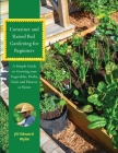 Container and Raised Bed Gardening for Beginners: A Simple Guide to Growing your Vegetables, Herbs, fruit and Flowers at Home. Cover Image