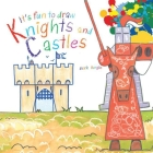 It's Fun to Draw Knights and Castles Cover Image