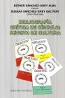 Bibliografía Crítica de Círculo: REVISTA DE CULTURA Publicación anual del Círculo de Cultura Panamericano (1975-2017) Esther Sánchez-Grey Alba (Editor Cover Image