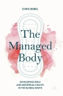 The Managed Body: Developing Girls and Menstrual Health in the Global South Cover Image