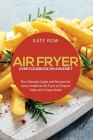 Air Fryer Oven Cookbook on a Budget: The Ultimate Guide and Recipes for every model of Air Fryer to Prepare Tasty and Crispy Meals Cover Image