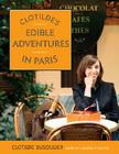 Clotilde's Edible Adventures in Paris Cover Image