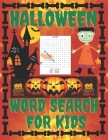 Halloween Word Search For Kids: I Spy Spooky Halloween Activity Book Cover Image